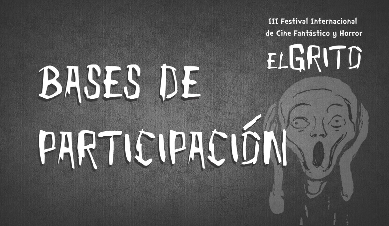 Bases de Participación: 3º Festival El Grito