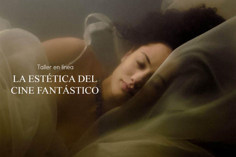 Taller: La Estética del Cine Fantástico