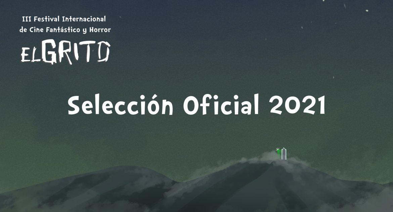 Festival de Cine EL GRITO presenta Selección Oficial 2021